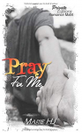 "Couverture du livre : ""Pray for me"""