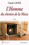 """Couverture du livre : """"L'homme du chemin de la messe"""""""