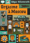 """Couverture du livre : """"Orgasme à Moscou"""""""