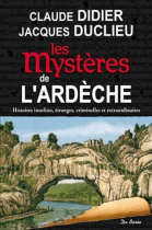 """Couverture du livre : """"Les mystères de l'Ardèche"""""""