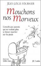 """Couverture du livre : """"Mouchons nos morveux"""""""