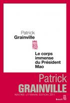 """Couverture du livre : """"Le corps immense du président Mao"""""""