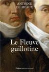 """Couverture du livre : """"Le fleuve guillotine"""""""