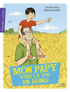 """Couverture du livre : """"Mon papy voit la vie en jaune"""""""