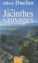 """Couverture du livre : """"Les jacinthes sauvages"""""""