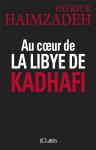 """Couverture du livre : """"Au coeur de la Lybie de Kadhafi"""""""