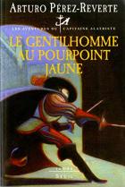 """Couverture du livre : """"Le gentilhomme au pourpoint jaune"""""""