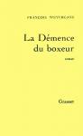 """Couverture du livre : """"La démence du boxeur"""""""