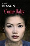 """Couverture du livre : """"Come baby"""""""