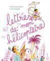 """Couverture du livre : """"Lettres de mon hélicopêtre"""""""