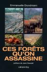 """Couverture du livre : """"Ces forêts qu'on assassine"""""""