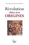 """Couverture du livre : """"Révolution dans nos origines"""""""