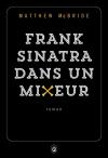 """Couverture du livre : """"Frank Sinatra dans un mixeur"""""""