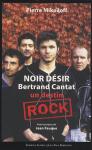 """Couverture du livre : """"Noir Désir, Bertrand Cantat"""""""