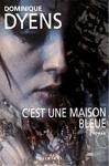 """Couverture du livre : """"C'est une maison bleue"""""""