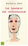 """Couverture du livre : """"Le bonheur sur ordonnance"""""""