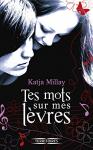 """Couverture du livre : """"Tes mots sur mes lèvres"""""""