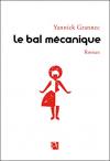 """Couverture du livre : """"Le bal mécanique"""""""