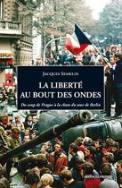 """Couverture du livre : """"La liberté au bout des ondes"""""""