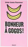 """Couverture du livre : """"Bonheur à gogos !"""""""