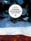 """Couverture du livre : """"Le démon de la colline aux loups"""""""