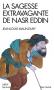 """Couverture du livre : """"La sagesse extravagante de Nasr Eddin"""""""