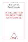 """Couverture du livre : """"La folle histoire des idées folles en psychiatrie"""""""