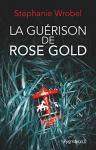 """Couverture du livre : """"La guérison de Rose Gold"""""""