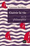 """Couverture du livre : """"Guérir la vie par la philosophie"""""""