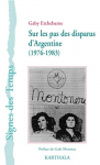 """Couverture du livre : """"Sur les pas des disparus d'Argentine"""""""