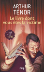 """Couverture du livre : """"Le livre dont vous êtes la victime"""""""