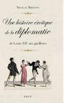 """Couverture du livre : """"Une histoire érotique de la diplomatie"""""""