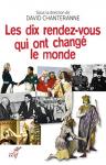 """Couverture du livre : """"Les dix rendez-vous qui ont changé le monde"""""""