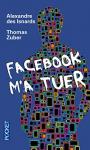 """Couverture du livre : """"Facebook m'a tuer"""""""