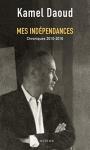 """Couverture du livre : """"Mes indépendances"""""""