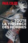 """Couverture du livre : """"Toute la violence des hommes"""""""