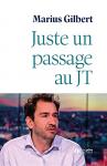 """Couverture du livre : """"Juste un passage au JT"""""""